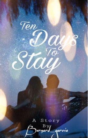 10 Days To Stay by bernard_garcia