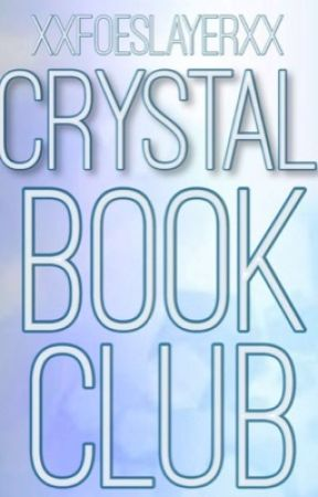 Crystal Book Club by XxFoeSlayerxX