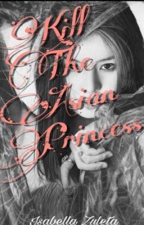 Kill The Asian Princess by disneyl4nd