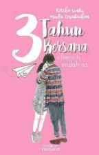 3 tahun bersama by SityNursusanto