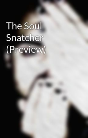 The Soul Snatcher (Preview) by CallMeCaulfield