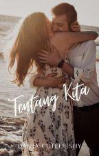 Tentang Kita (In PLAY BOOK) by CutelFishy