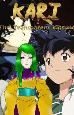 Kari: The Transparent Kitsune! by SesshyUchiha