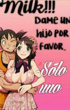 !MILK POR FAVOR DAME UN HIJO¡ by yayis1ilove
