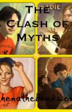 The Clash of Myths: a Percy Jackson/Kane Chronicles Crossover by AnonymousBookworm14