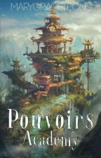 Pouvoirs Academy [COMPLETED] by marygraceteong