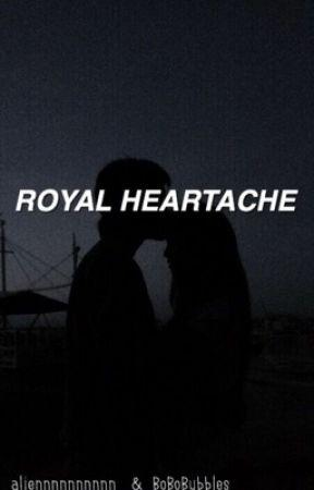 ♢ Royal Heartache ♡ by _Aliennnnnnnnnn_