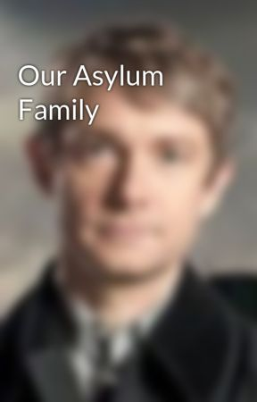 Our Asylum Family by TreblaAlegna2121