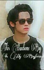 This Handsome Boy Is My Boyfriend by OooDanBlee96