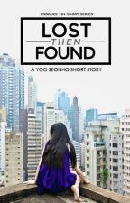 Lost Then Found   Yoo Seonho story by TENTENdisarapen