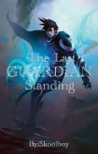 The last Guardian Standing: Beginning of a new era by Skoolboy