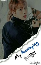 【C】My Annoying Brother  by XaoniJayhoe_