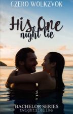 BS1: His One Night Lie ✔️ by twightzielike