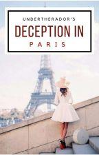 DECEPTION IN PARIS by undertherador