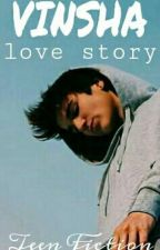 VINSHA Love Story by Theofficial02