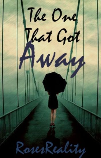 The One That Got Away {Book One in The One Series}