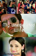 My Uneducated Wife by manjuarshi