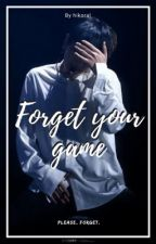 « Forget your game » jkook  by stilix