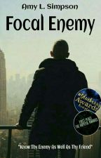 Focal Enemy | ✔ by AmyLAuthor