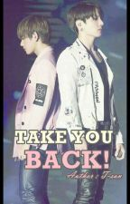 TAKE YOU BACK! (KookV / KookTae) by Ti-san