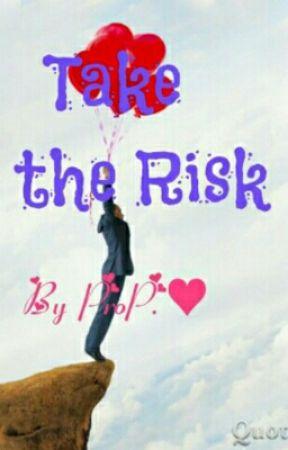 The Risk (Poem) - Take The Risk (poem) - Wattpad