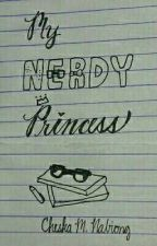My Nerdy Princess by KiliginMoMukhaMo