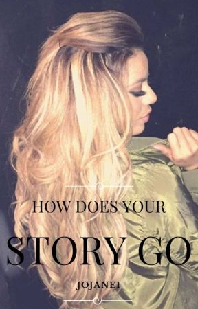 How Does Your Story Go? (Dinah/You) by JoJane1