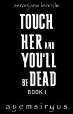 Touch Her and You'll be Dead (GXG) by SickIsMe