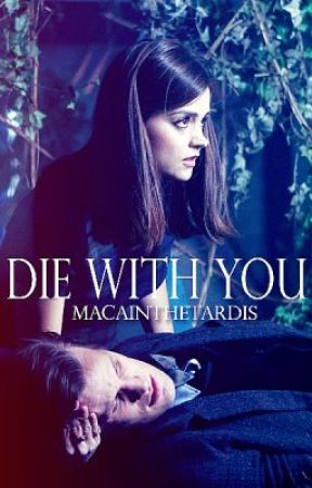 Die With You by Macainthetardis