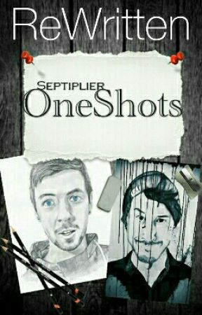 Septiplier One Shots by Re_Written_