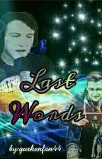 Last Words (Araflo FF) by fangirli237