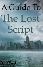 Guide to The Lost Script by BlissfulDesolation