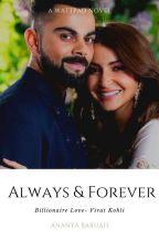 Always & Forever (Billionaire Love- Virat Kohli) by annelle_95