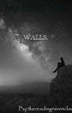 WALLS. by thereadingravenclaw