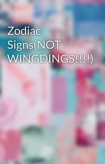 Zodiac Signs(NOT WINGDINGS!!!!)