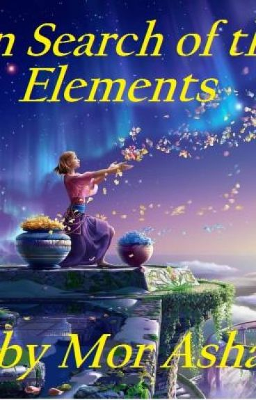 In Search of the Elements ( book 2 of The Elementals Series) by mor_asha