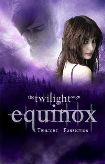 Die Twilight Saga: Equinox (Fanfiction // #Wattys2015)