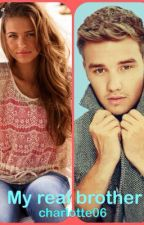My real brother | A Liam Payne Fanfic (ON HOLD) by charlotte06