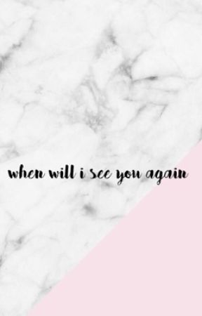 ...When Will I See You Again...|{R.P} ✰ by SweetMystery1151