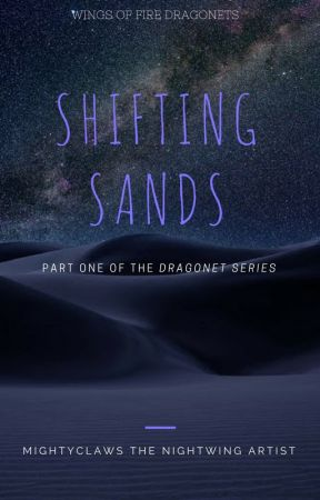 Shifting Sands | Wof Fanfiction | Part ONE of the DRAGONET SERIES by DraggonNoggard