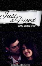 MaNan FF-Just A Friend?✔ by Starryxnight_