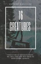 Sixteen Creatures by Rosejass