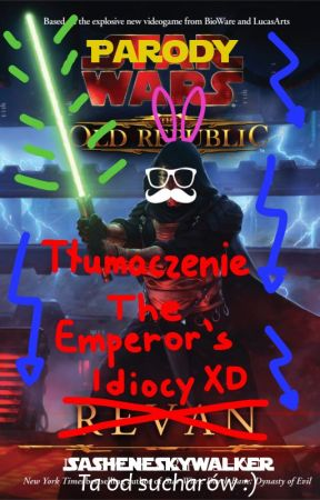 The Emperor's Idiocy    Tłumaczenie by SasheneSkywalker