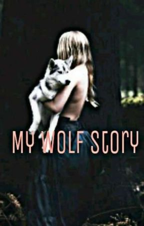 My Wolf Story  by MaddieEthan