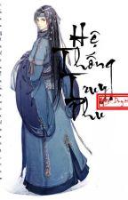 [Đam mỹ editing] Hệ Thống Truy Phu by VyNguyen3721