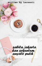 Sabila, Jakarta, dan Sekuntum Anyelir Putih by wavelumosxx