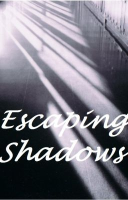 Escaping Shadows