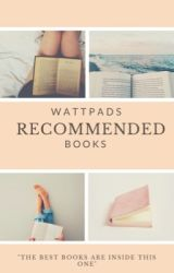 Wattpads recommended books  by Shatteredbonezz