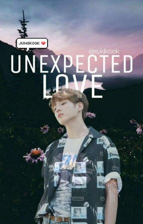 Unexpected Love (JungkookXReader) *DISCONTINUED* by jameunnie