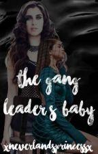 The Gang Leader's Baby // MDLG (Lauren Jauregui) by -fairest